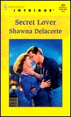 Secret Lover by Shawna Delacorte