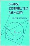 Sparse Distributed Memory by Pentti Kanerva