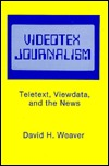 Videotex Journalism: Teletext, Viewdata, And The News