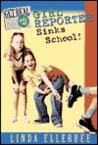 Girl Reporter Sinks School! (Get Real, #2)