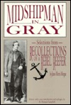 Midshipman in Gray: Selections from Recollections of a Rebel Reefer