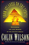 From Atlantis to the Sphinx by Colin Wilson