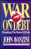 War On Debt: Breaking The Power Of Debt (Financial Freedom Series, V. 1)