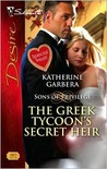 The Greek Tycoon's Secret Heir (Sons of Privilege, #1)