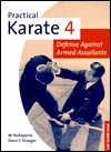 Practical Karate 4: Defense Against Armed Assailants (Practical Karate Series , No 4)