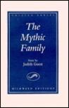 The Mythic Family: An Essay