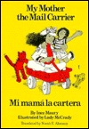 My Mother The Mail Carrier/Mi Mama La Cartera by Inez Maury