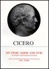 On stoic good and evil : De finibus bonorum et malorum, Liber III ; and, Paradoxa stoicorum