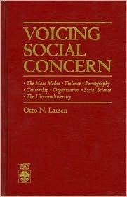 Voicing Social Concern: The Mass Media, Violence, Pornography, Censorship, Organization, Social Science, the Ultramultiversity