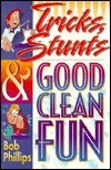 Tricks, Stunts & Good Clean Fun