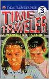 Time Traveler (DK Readers: Level 3: Reading Alone)