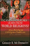 Can Evangelicals Learn from World Religions?: Jesus, Revelation and Religious Traditions