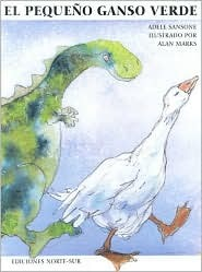 El Pequeno Ganso Verde: The Little Green Goose