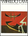 Wifredo Lam and His Contemporaries 1938-1952