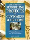 Quick And Easy Remodeling Projects To Customize Your Home