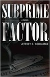 Subprime Factor by Jeffrey D. Schlaman