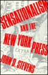 Sensationalism and the New York Press