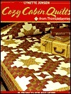 Cozy Cabin Quilts from Thimbleberries: 20 Projects for Any Home
