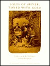 Salts of Silver, Toned with Gold: The Harrison D. Horblit Collection of Early Photography