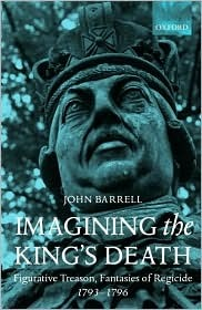 Imagining the King's Death by John Barrell