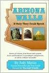 Arizona Walls: If Only They Could Speak
