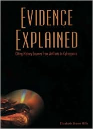 Evidence Explained: Citing History Sources from Artifacts to Cyberspace
