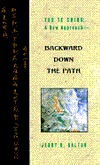 Tao Te Ching: A New Approach Backward Down the Path