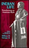 Indian Life: Transforming an American Myth