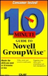 10 Minute Guide to Novell GroupWise