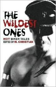 The Wildest Ones: Hot Biker Tales
