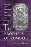 """The Brothers of Romulus: Fraternal """"Pietas"""" in Roman Law, Literature, and Society"""