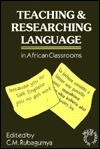 Teaching and Researching Language in African Classrooms (Multilingual Matters, 98)