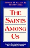 The Saints Among Us: How the Spiritually Committed Are Changing Our World