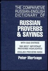 comparative Russian-English dictionary of Russian proverbs & sayings: with 5543 entries : 1900 most important proverbs highlighted : English proverb index