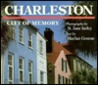 Charleston: City of Memory