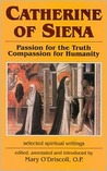 Catherine of Siena: Passion for the Truth, Compassion for Humanity