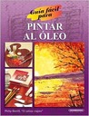 Guia Facil para Pintar al Oleo (Spanish Edition)