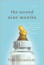 The Second Nine Months by Vicki Glembocki