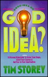 Good Idea or God Idea? 10 Proven Principles to Order Your Ste... by Tim Storey