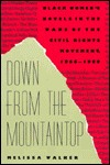 Down from the Mountaintop: Black Womens Novels in the Wake of the Civil Rights Movement, 1966-1989