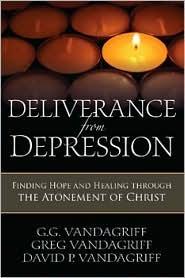 Deliverance from Depression by G.G. Vandagriff