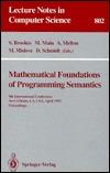 Mathematical Foundations Of Programming Semantics: 9th International Conference, New Orleans, La, Usa, April 7 10, 1993: Proceedings