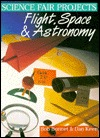 Science Fair Projects: Flight, Space & Astronomy