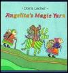Angelita's Magic Yarn by Doris Lecher