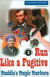 Run Like a Fugitive (Maddie's Magic Markers #3)
