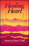 Healing Heart: Poems, 1973-1988