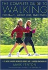 The Complete Guide to Walking for Health, Weight Loss and Fitness