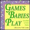Games Babies Play by Vicki Lansky