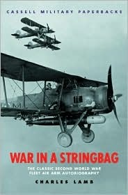 War in a Stringbag: The Classic Second World War Fleet Air Arm Autobiography