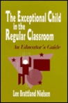 The Exceptional Child in the Regular Classroom: An Educator's Guide